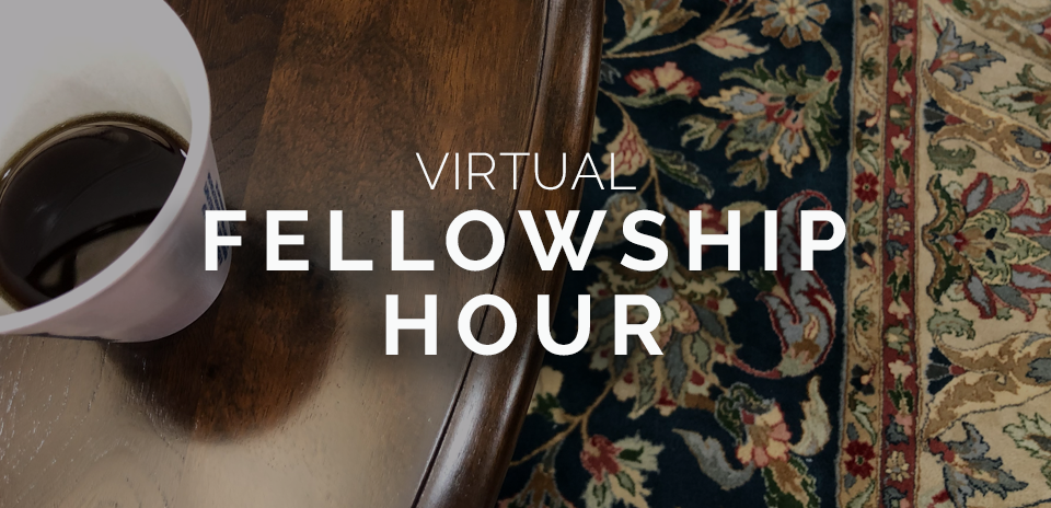 Virtual Sunday Fellowship Hour - Our Saviour Lutheran Church