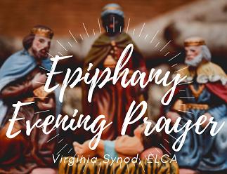 Epiphany Evening Prayervirginia Synod Elca Our Saviour Lutheran Church